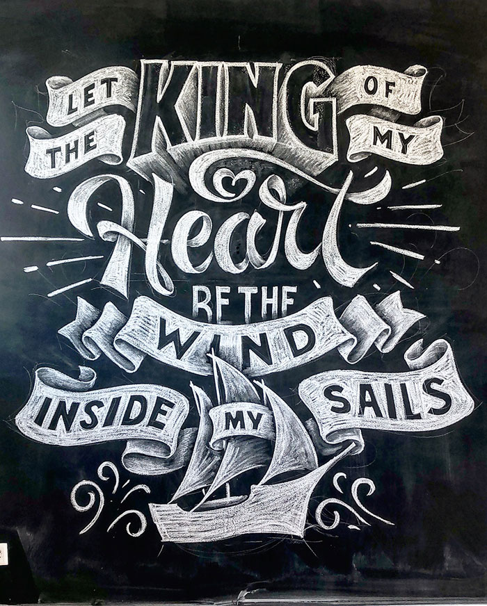 Let the king of my heart be the wind inside my sails - chalkboard lettering
