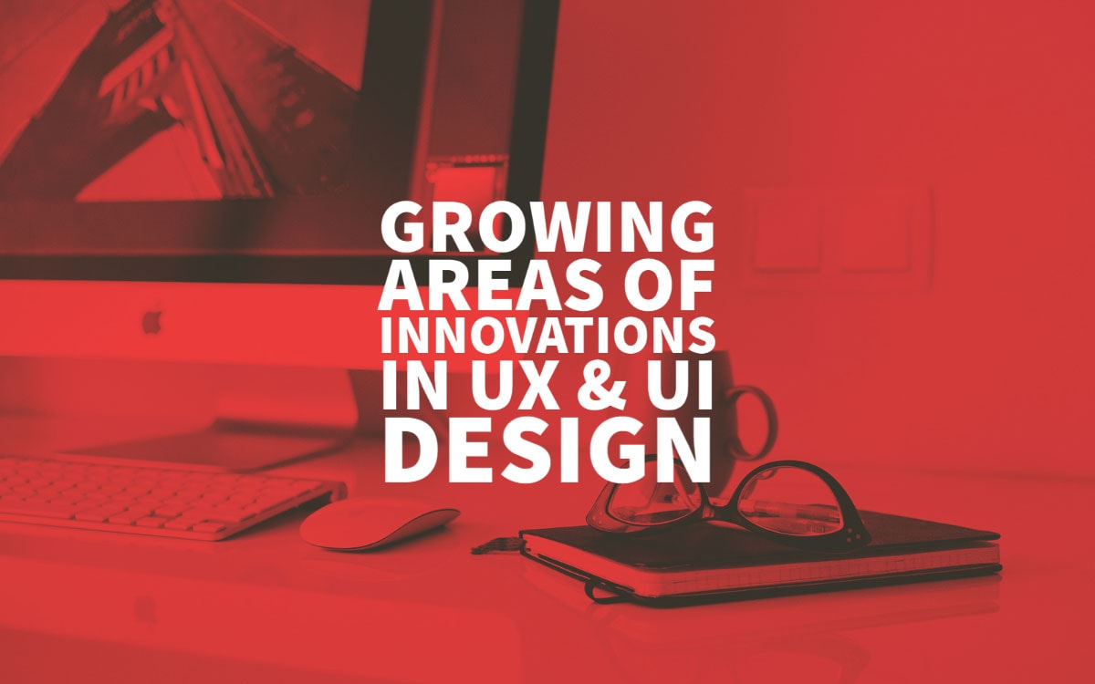 Areas Of Innovations In Ux Ui Design