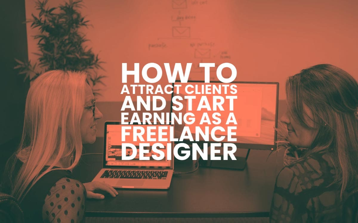 How To Attract Clients As A Freelance Designer