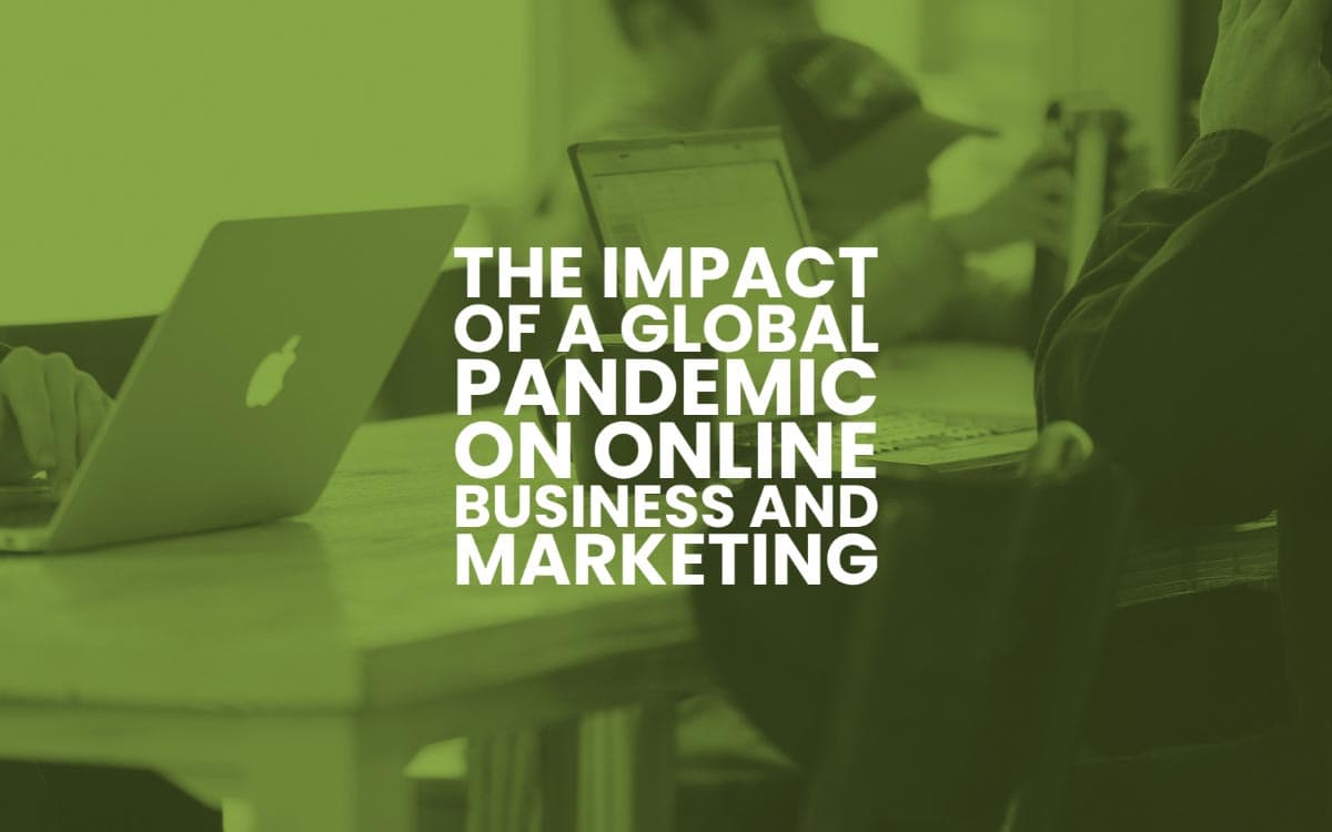 Impact Global Pandemic Online Business Marketing