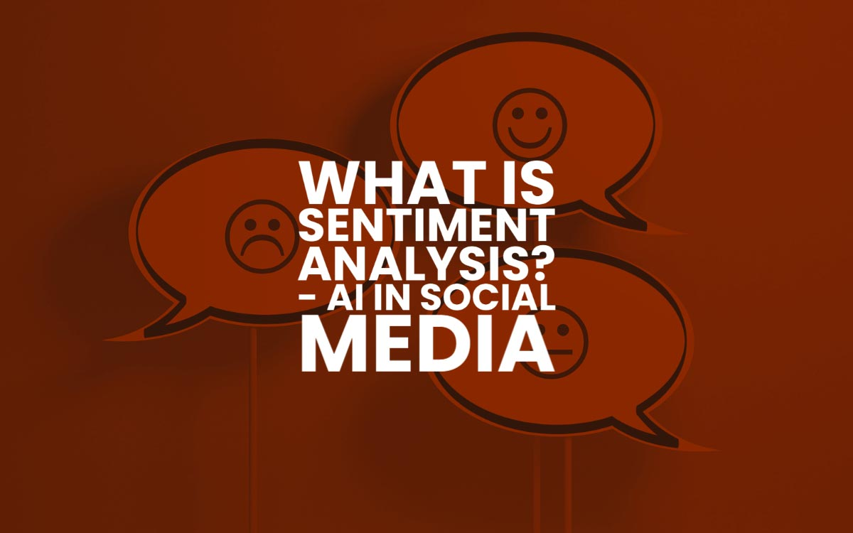 What Is Sentiment Analysis In Social Media
