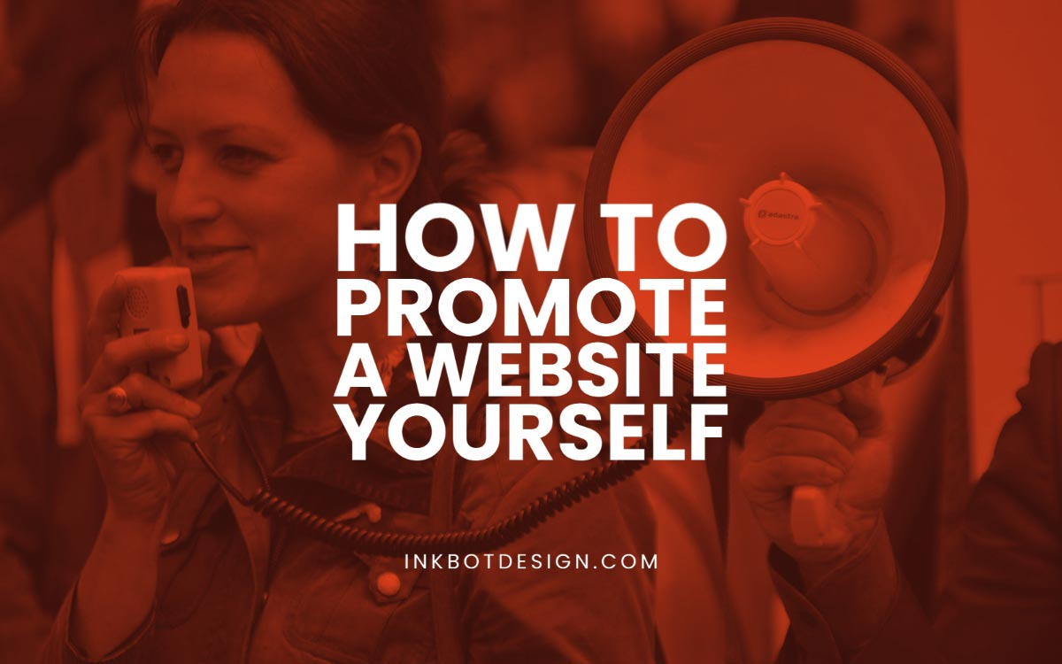 How To Promote A Website Yourself For Free