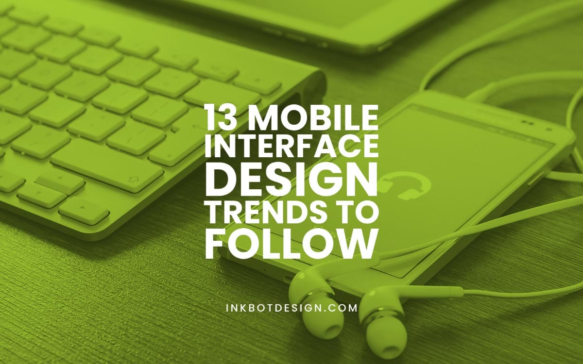 Mobile Interface Design Trends 2021
