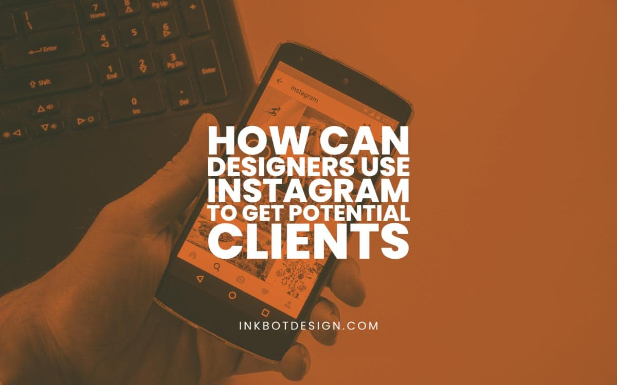 Use Instagram To Get Potential Clients