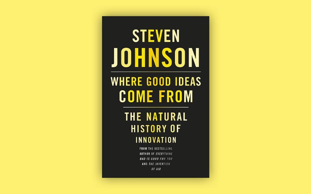Where Good Ideas Come From Design Thinking Books