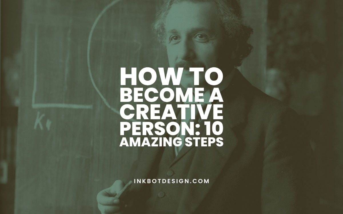 How To Become A Creative Person