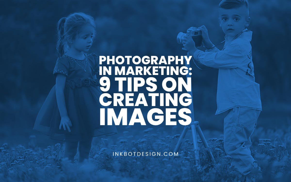 Photography In Marketing Tips For Images