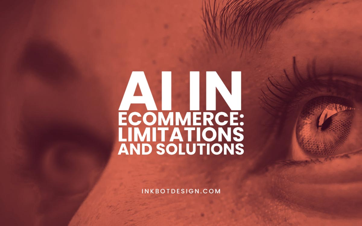 Ai In Ecommerce Limitations Solutions